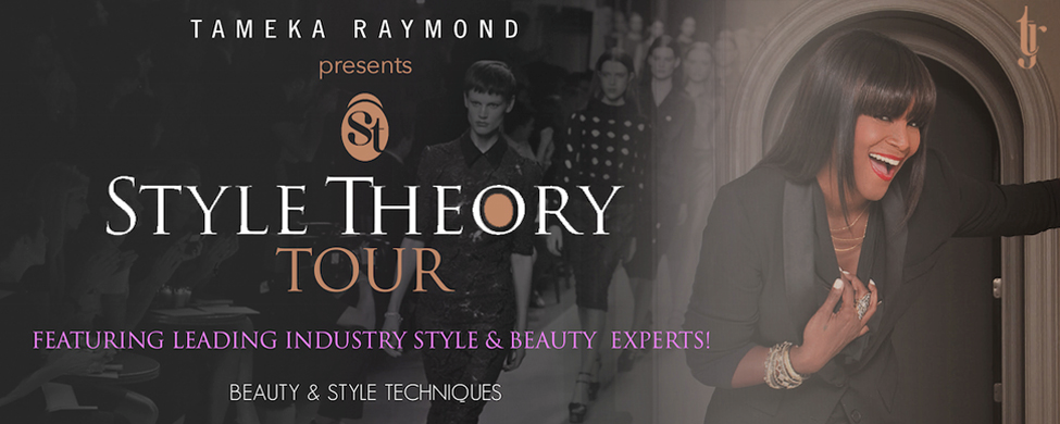 Tameka Raymond Announces Open Registration for the Style Theory Tour, a 14-City Style and Beauty Workshop Tour Debuting in Atlanta